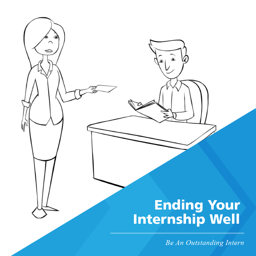 Be An Outstanding Intern (Part 3): Ending Your Internship Well